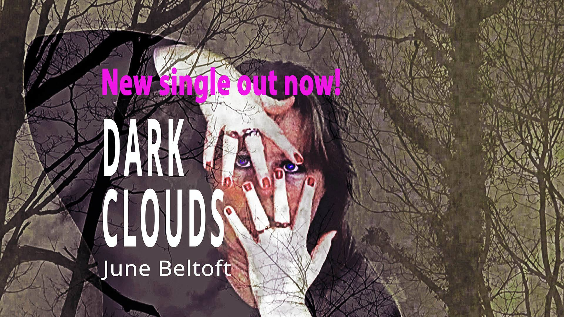 June Beltoft - Dark Clouds single released. The song is written by Dorthe Lima & June Beltoft and produced by Christoffer Høyer / Hoyersongs. The song is part of the EP project Twilight Dreams