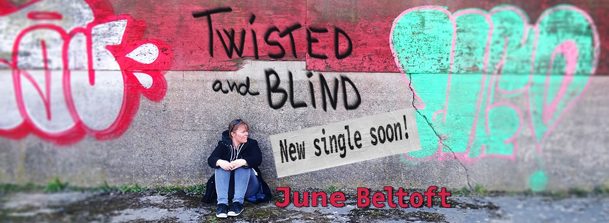 Twisted and Blind - new single from the Twilight Dreams EP by songwriter and artist June Beltoft