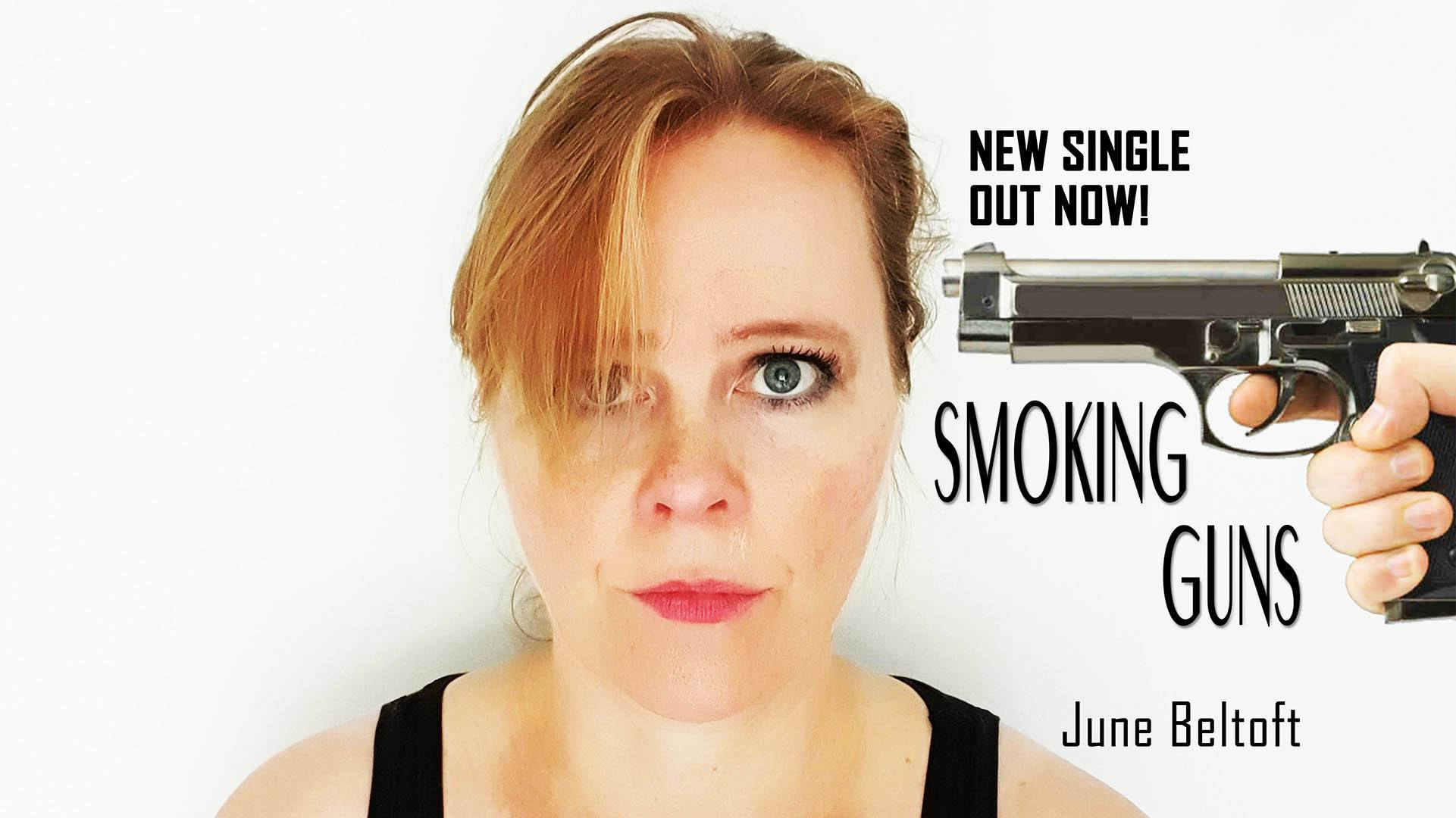 Smoking Guns - new single by June Beltoft