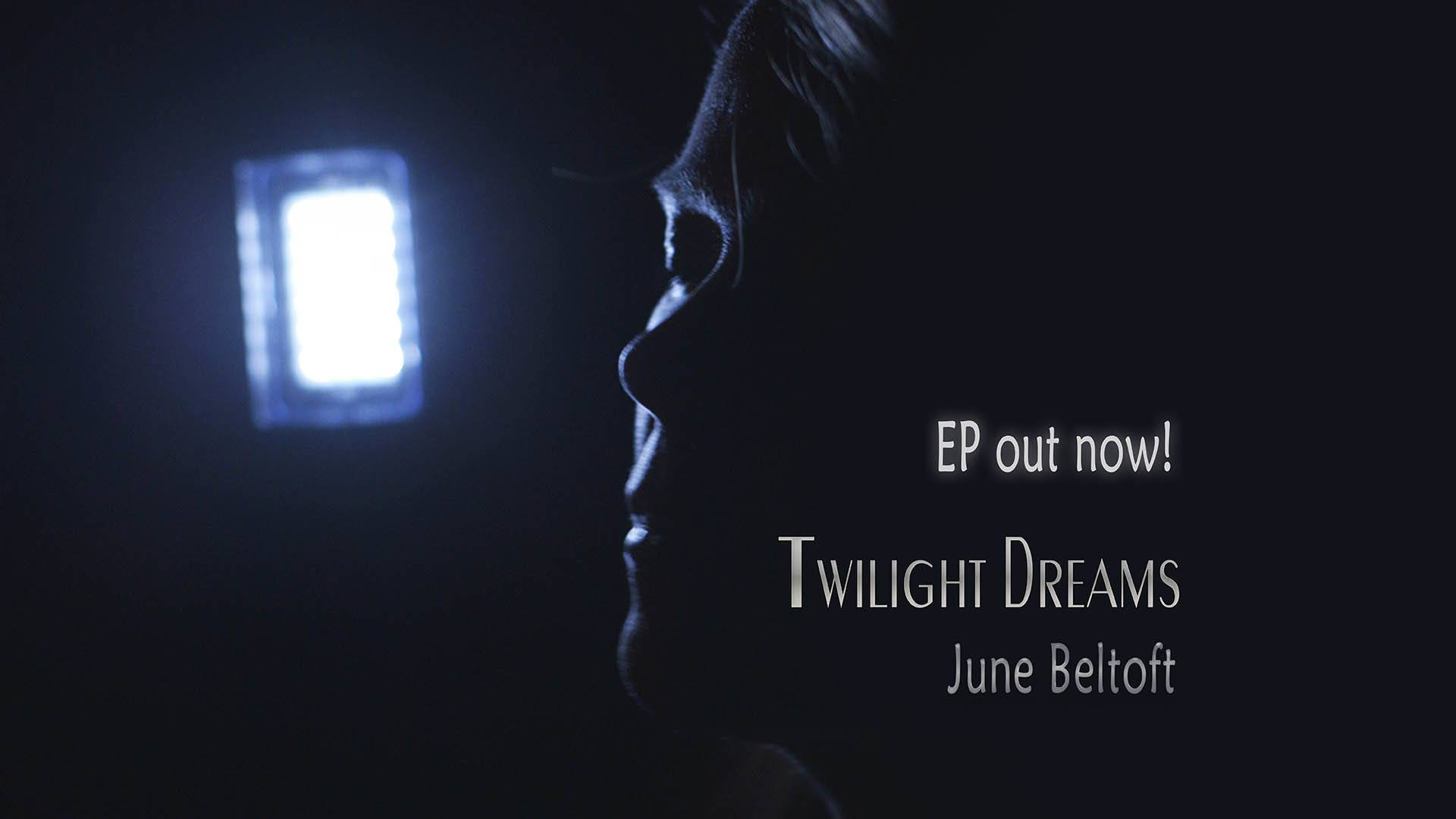 Twilight Dreams, EP by June Beltoft avaliable on Spotify, Apple Music, iTunes, Youtube, Deezer, Tidal, YouSee Music and most other music streaming services